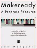 Makeready : A Prepress Resource, Margulis, Daniel, 1558285083