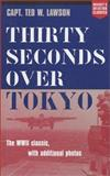 Thirty Seconds over Tokyo, Ted W. Lawson, 1574885081