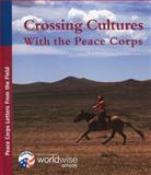 Crossing Cultures with the Peace Corps: Peace Corps Letters from the Field, , 0160815088
