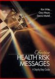 Effective Health Risk Messages : A Step-by-Step Guide, Witte, Kim and Meyer, Gary, 0761915087