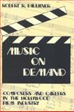 Music on Demand : Composers and Careers in the Hollywood Film Industry, Faulkner, Robert R., 0765805081