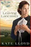 Leaving Lancaster, Kate Lloyd, 0781405084
