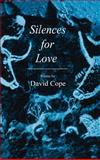 Silences for Love, Cope, David, 0896035085