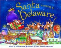 Santa Is Coming to Delaware, Steve Smallman, 1402295081