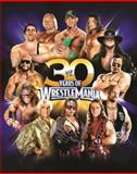 30 Years of WrestleMania, Brian Shields and Dorling Kindersley Publishing Staff, 146542508X