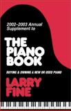 The Piano Book Supplement 2002-2003, Larry Fine, 192914508X