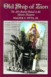 Old Ship of Zion : The Afro-Baptist Ritual in the African Diaspora, Pitts, Walter F., 0195075099