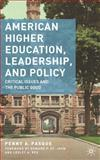 American Higher Education, Leadership, and Policy : Critical Issues and the Public Good, Pasque, Penny A., 0230615090