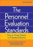 The Personnel Evaluation Standards : How to Assess Systems for Evaluating Educators, Gullickson, Arlen R., 0761975098