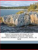Family Records of Some of the Descendents [Sic] of Thomas Besbedge of Scituate, Mass , In 1634, William Berry Lapham and William B. Lapham, 1149365099