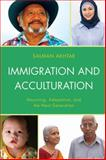 Immigration and Acculturation : Mourning, Adaptation, and the Next Generation, Akhtar, Salman, 1442235098