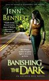 Banishing the Dark, Jenn Bennett, 1451695098