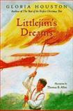 Littlejim's Dreams, Gloria M. Houston, 0152015094