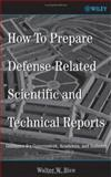 How to Prepare Defense-Related Scientific and Technical Reports : Guidance for Government, Academia, and Industry, Rice, Walter W., 0471725099
