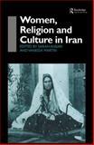 Women, Religion and Culture in Iran 9780700715091