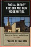 Social Theory for Old and New Modernities : Essays on Society and Culture, 1976-2005, International Technical Support Organization Staff, 073911509X