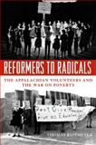 Reformers to Radicals : The Appalachian Volunteers and the War on Poverty, Kiffmeyer, Thomas, 081312509X