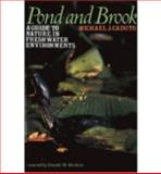 Pond and Brook : A Guide to Nature in Freshwater Environments, Caduto, Michael J., 0874515092