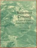 Bitterroot Crossing, Gene Eastman and Mollie Eastman, 0893015091
