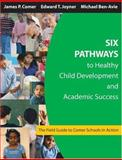 Six Pathways to Healthy Child Development and Academic Success : The Field Guide to Comer Schools in Action, , 1412905095