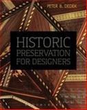 Historic Preservation for Designers, Dedek, Peter B., 1609015096
