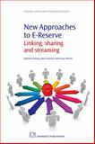 New Approaches to E-Reserve : Linking Sharing and Streaming, Cheung, Ophelia and Thomas, Dana, 1843345099