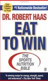 Eat to Win, Robert Haas, 0451155092