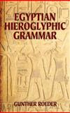 Egyptian Hieroglyphic Grammar, Gunther Roeder, 0486425096