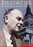 Zilliacus : A Life for Peace and Socialism, Potts, Archie, 0850365090