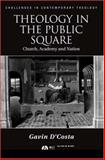 Theology in the Public Square : Church, Academy, and Nation, D'Costa, Gavin, 1405135093