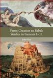 From Creation to Babel: Studies in Genesis 1-11, Day, John, 0567215091