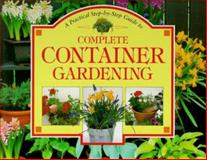 Step-by-Step Guide to Complete Container Gardening, Whitecap Books Staff, 1551105098