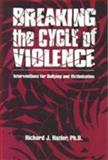Breaking the Cycle of Violence : Interventions for Bullying and Victimization, Hazler, Richard J., 1560325097