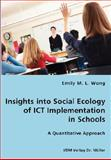 Insights into Social Ecology of Ict Implementation, Emily M. L. Wong, 3836435098