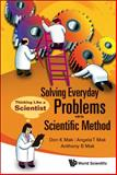 Solving Everyday Problems with the Scientific Method, Don K. Mak and Angela T Mak, 9812835091