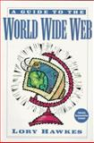 Guide to the World Wide Web, Hawkes, Lory, 0132735091