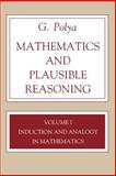 Mathematics and Plausible Reasoning : Induction and Analogy in Mathematics, Pólya, George, 0691025096