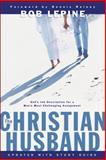The Christian Husband, Bob Lepine, 0764215094