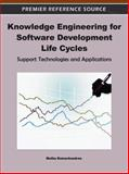 Knowledge Engineering for Software Development Life Cycles : Support Technologies and Applications, Muthu Ramachandran, 1609605098