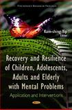 Recovery and Resilience of Children, Adolescents, Adults, and Elderly with Mental Problems, Kam-Shing Yip, 1621005097