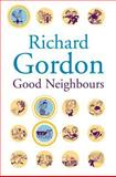 Good Neighbours, Richard Gordon, 1842325094