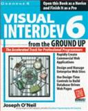 Visual InterDev 6 from the Ground Up, O'Neil, Joseph, 0078825091