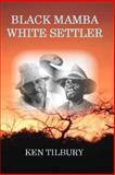Black Mamba White Settler, Ken Tilbury, 1497355095