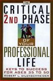 The Critical 2nd Phase of Your Professional Life, Robert L. Dilenschneider, 1559725095