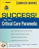 SUCCESS! for the Critical Care Paramedic, Bledsoe, Bryan E. and Grayson, Stephen, 0132405091