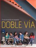 Doble Vía : Comunicación en Español, Friis, Ronald J. and Séeligman, Tatiana, 0495915092