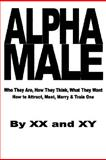 Alpha Male, X. X. and XY, 0615175090