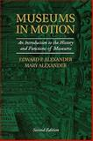 Museums in Motion, Edward P. Alexander and Mary Alexander, 075910509X