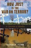 How Just Is the War on Terror?, Eileen P. Flynn, 080914509X