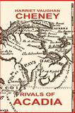 The Rivals of Acadia, Harriet Cheney, 1557425094